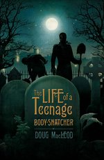 Life of a Teenage Body Snatcher Cover